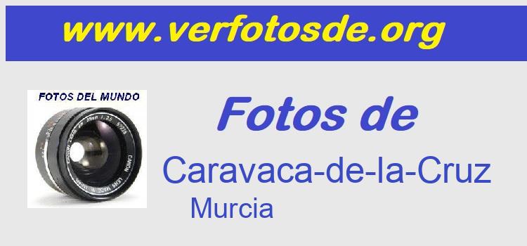 Fotos de  Caravaca-de-la-Cruz